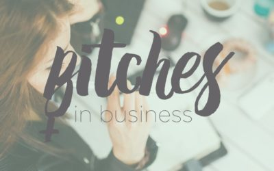 Welcome to Bitches in Business!